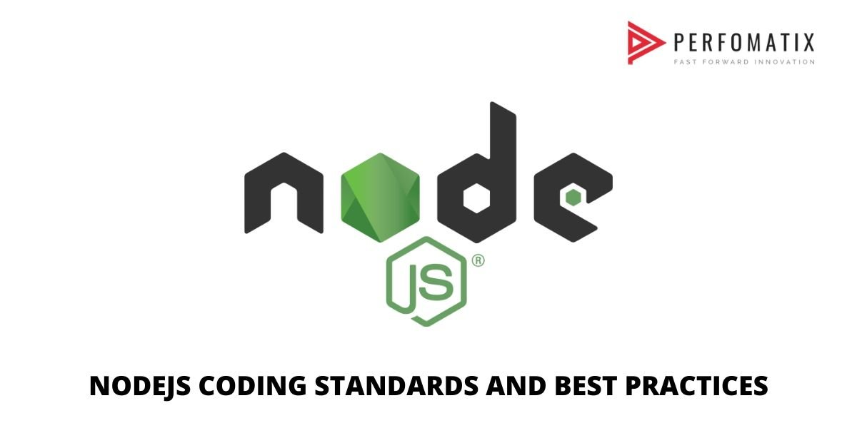 Perfomatix is a Node js development company with certified resources for offshore software development, we focus on following certain best practices to get the most out of these advantages of using NodeJS.