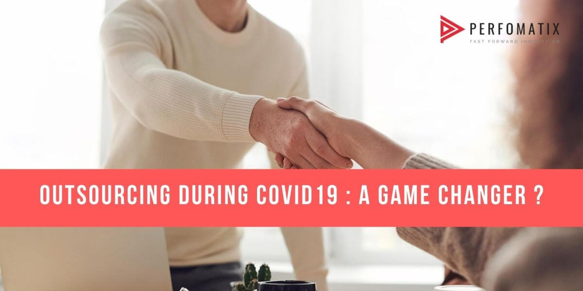 OUTSOURCING DURING COVID _ A GAME CHANGER _