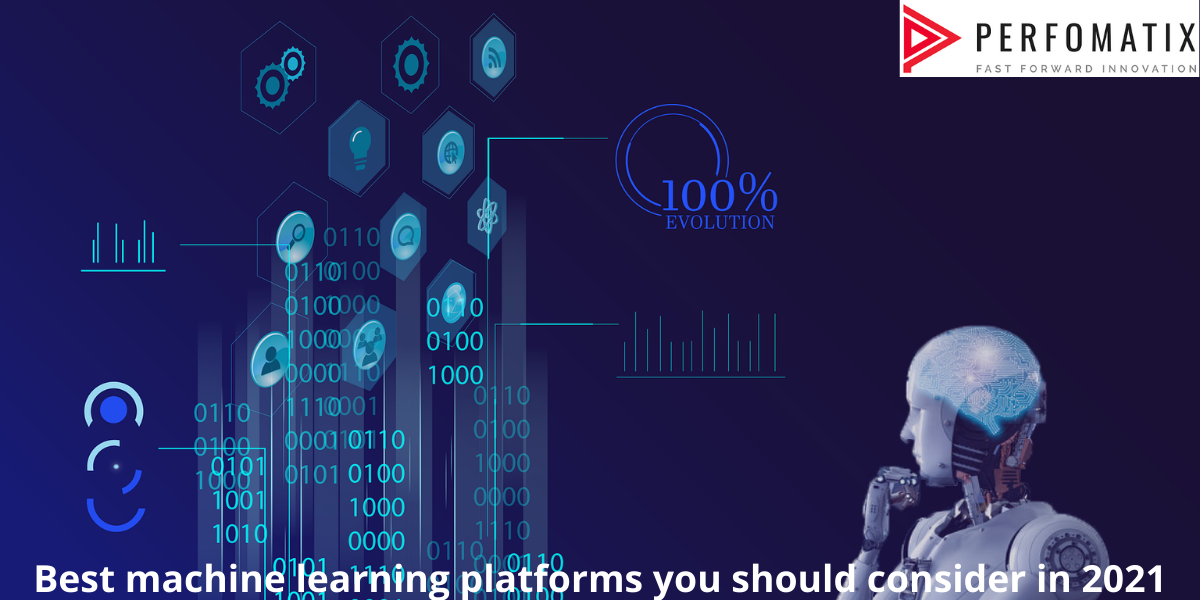Best machine learning platforms you should consider in 2021